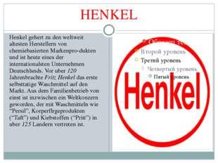 HENKEL Henkel gehert zu den weltweit altesten Herstellern von chemiebasierten