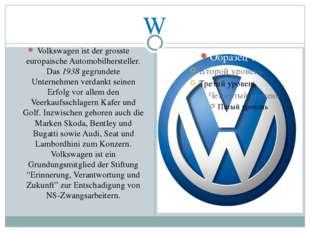 W Volkswagen ist der grosste europaische Automobilhersteller. Das 1938 gegrun