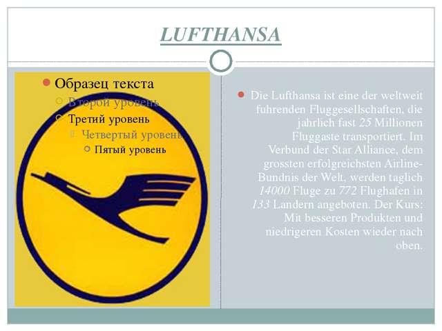 LUFTHANSA Die Lufthansa ist eine der weltweit fuhrenden Fluggesellschaften, d...