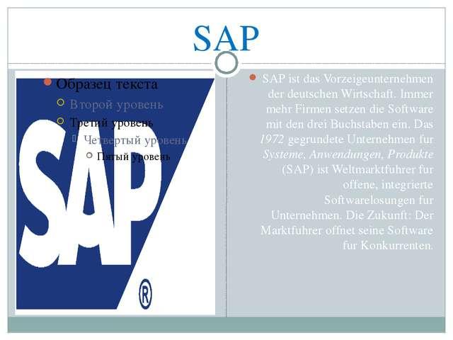 SAP SAP ist das Vorzeigeunternehmen der deutschen Wirtschaft. Immer mehr Firm...