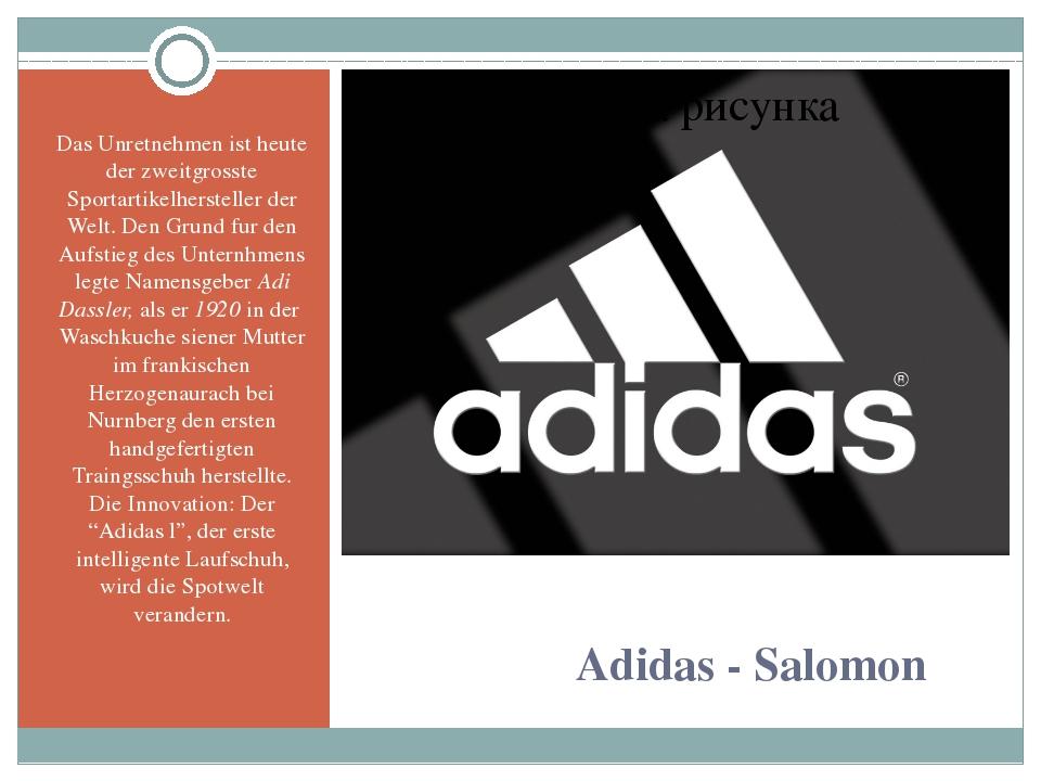 Adidas - Salomon Das Unretnehmen ist heute der zweitgrosste Sportartikelhers...