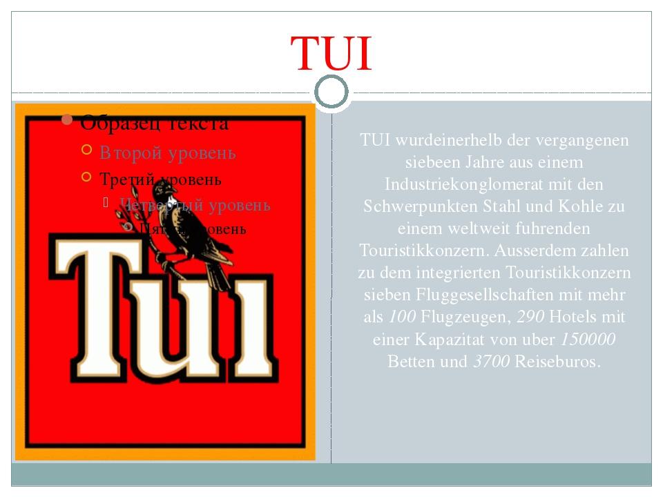 TUI TUI wurdeinerhelb der vergangenen siebeen Jahre aus einem Industriekonglo...