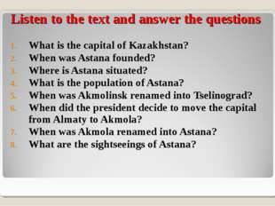Listen to the text and answer the questions What is the capital of Kazakhsta