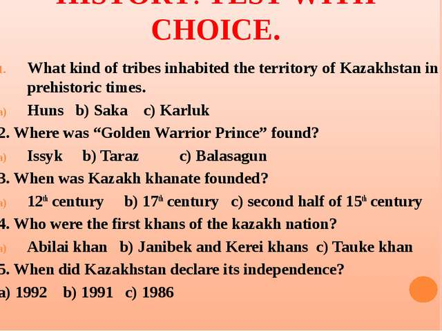 HISTORY. TEST WITH CHOICE. What kind of tribes inhabited the territory of Kaz...