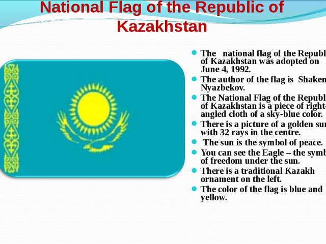 National Flag of the Republic of Kazakhstan The national flag of the Republic...