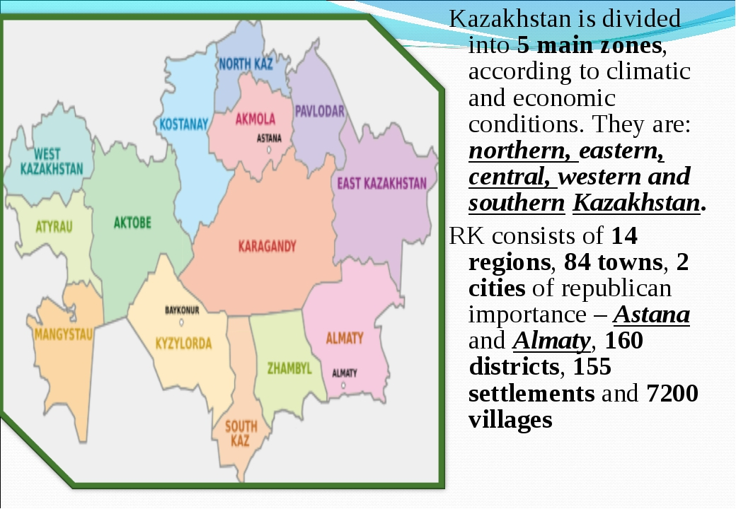 Kazakhstan is divided into 5 main zones, according to climatic and economic c...