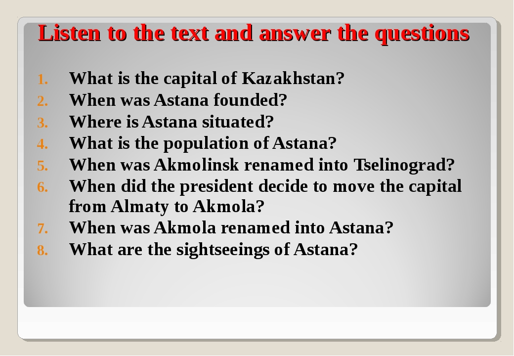 Listen to the text and answer the questions What is the capital of Kazakhsta...