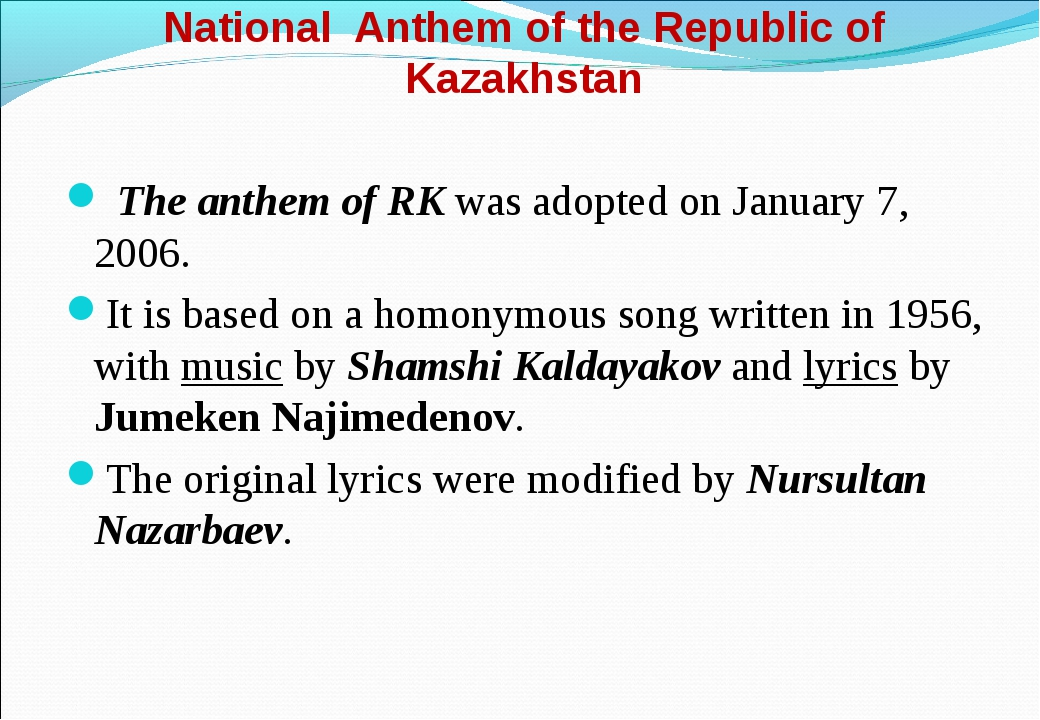 National Anthem of the Republic of Kazakhstan The anthem of RK was adopted on...