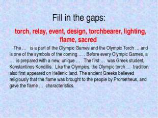 Fill in the gaps: torch, relay, event, design, torchbearer, lighting, flame,