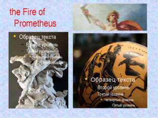 the Fire of Prometheus