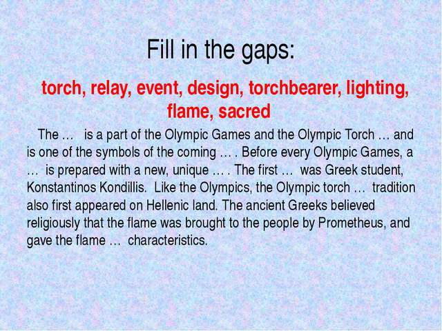 Fill in the gaps: torch, relay, event, design, torchbearer, lighting, flame,...