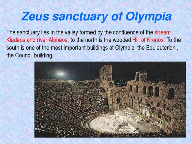 Zeus sanctuary of Olympia The sanctuary lies in the valley formed by the conf...