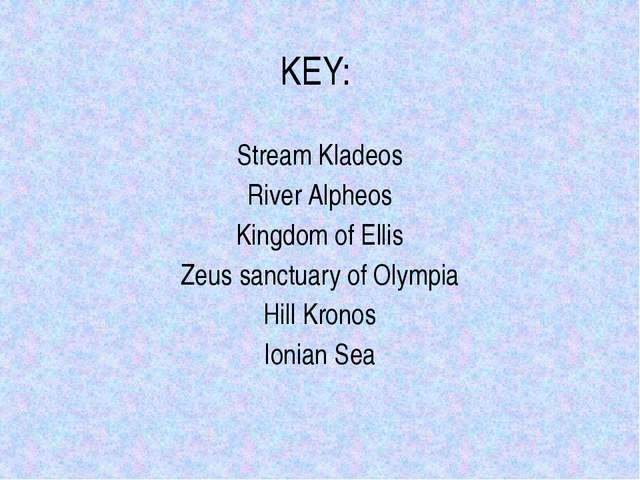 KEY: Stream Kladeos River Alpheos Kingdom of Ellis Zeus sanctuary of Olympia...