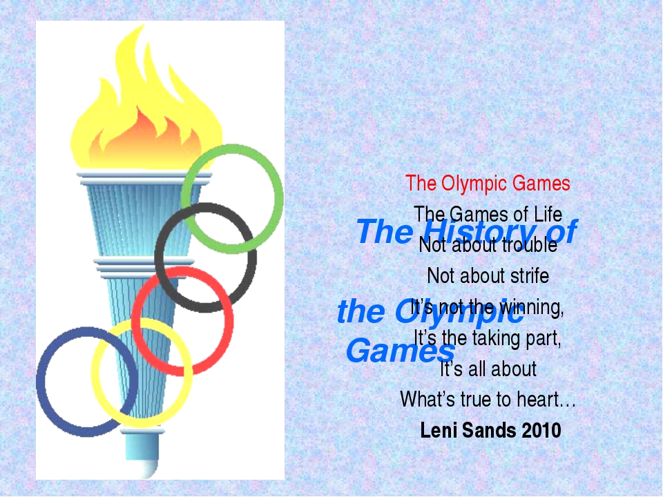 The History of the Olympic Games The Olympic Games The Games of Life Not abo...