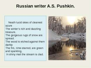 Russian writer A.S. Pushkin. Neath lucid skies of cleanest azure The winter's