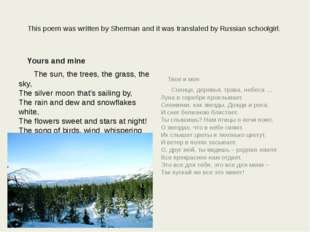 This poem was written by Sherman and it was translated by Russian schoolgirl