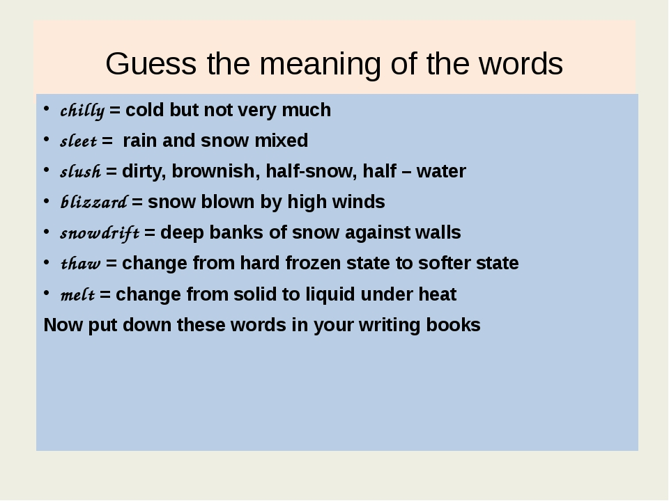 Guess the meaning of the words chilly = cold but not very much sleet = rain a...