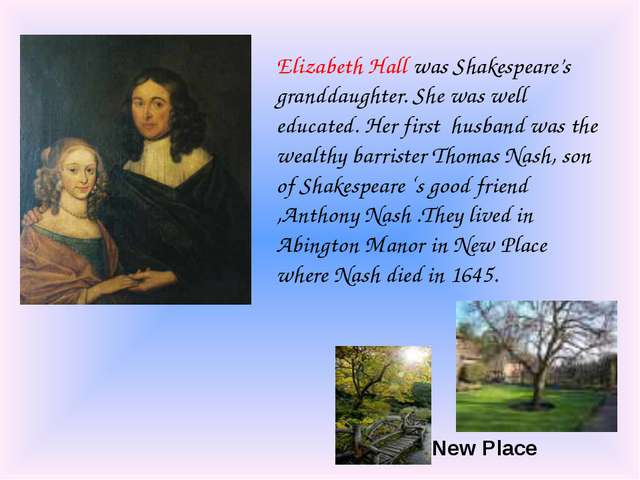 Elizabeth Hall was Shakespeare's granddaughter. She was well educated. Her fi...