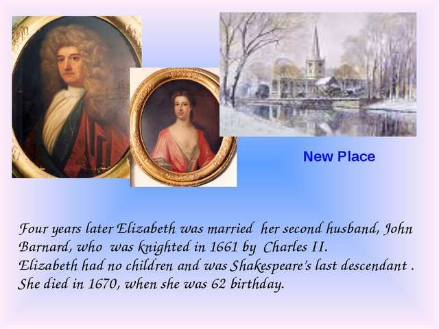 New Place Four years later Elizabeth was married her second husband, John Bar...