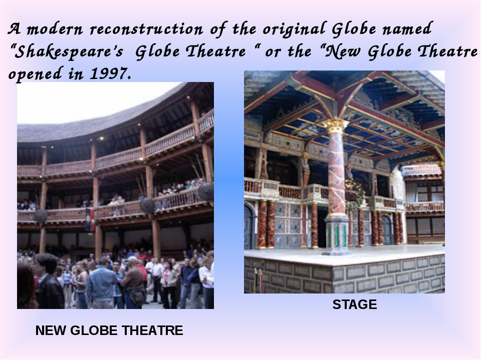 "A modern reconstruction of the original Globe named ""Shakespeare's Globe Thea..."