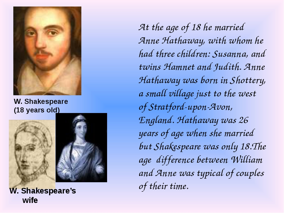 At the age of 18 he married Anne Hathaway, with whom he had three children: S...