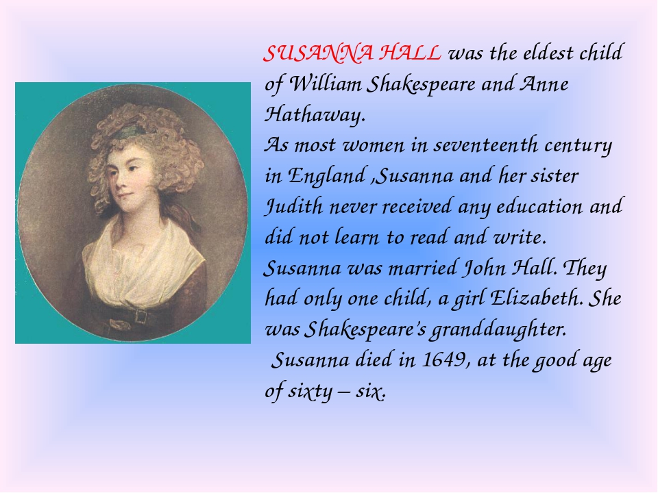 SUSANNA HALL was the eldest child of William Shakespeare and Anne Hathaway. A...