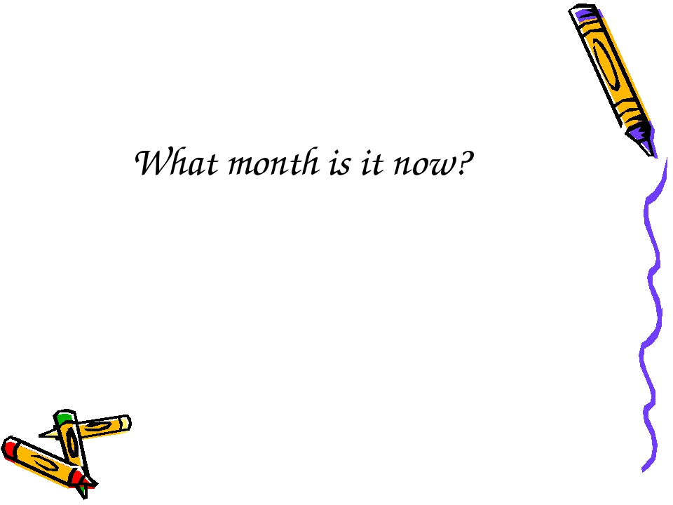What month is it now?