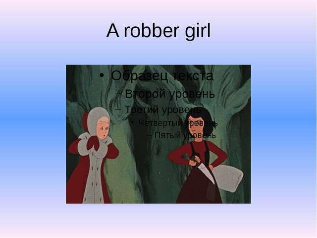 A robber girl