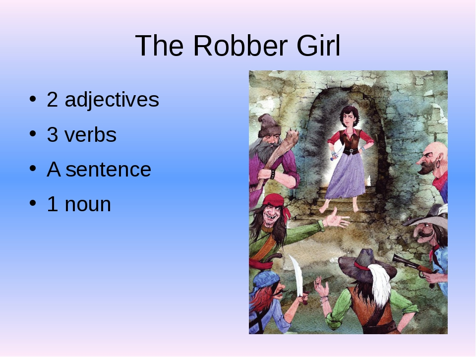 The Robber Girl 2 adjectives 3 verbs A sentence 1 noun