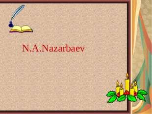 N.A.Nazarbaev