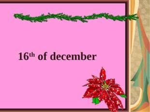 16th of december