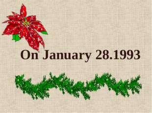 On January 28.1993