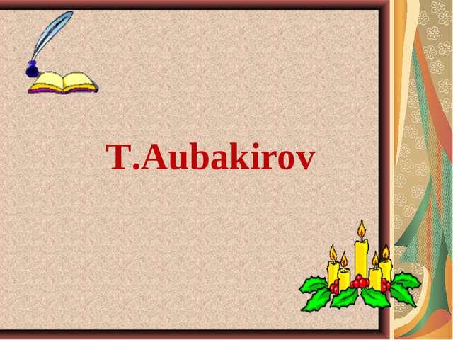 T.Aubakirov