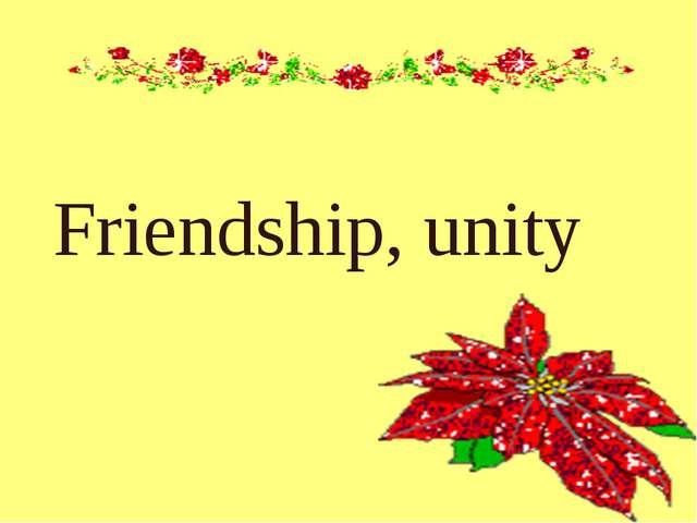 Friendship, unity