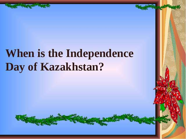 When is the Independence Day of Kazakhstan?