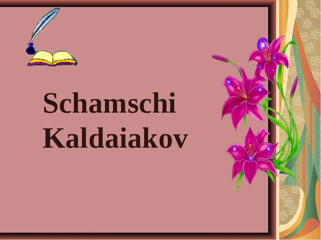 Schamschi Kaldaiakov