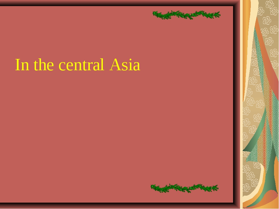 In the central Asia
