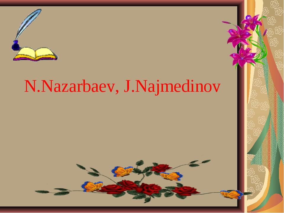 N.Nazarbaev, J.Najmedinov