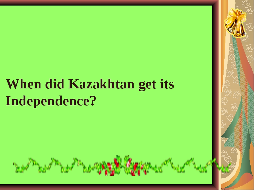 When did Kazakhtan get its Independence?