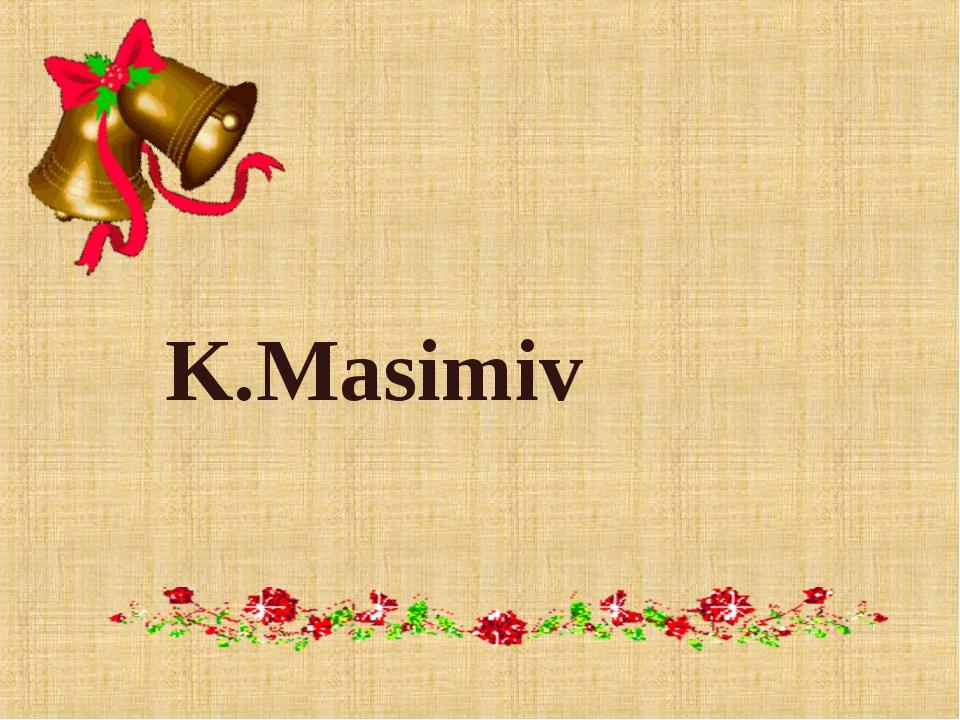 K.Masimiv