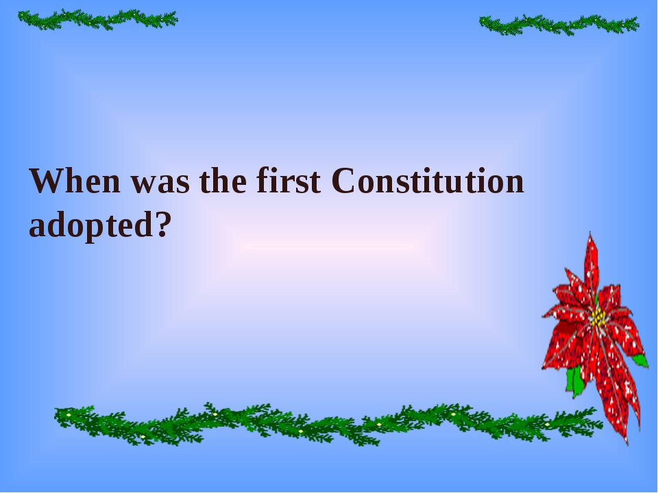 When was the first Constitution adopted?