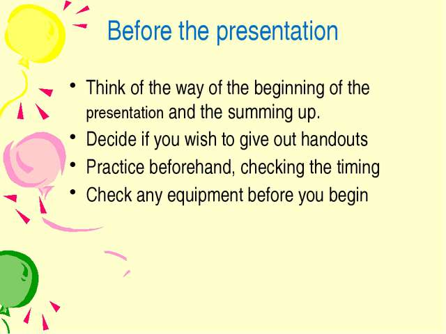 Before the presentation Think of the way of the beginning of the presentation...