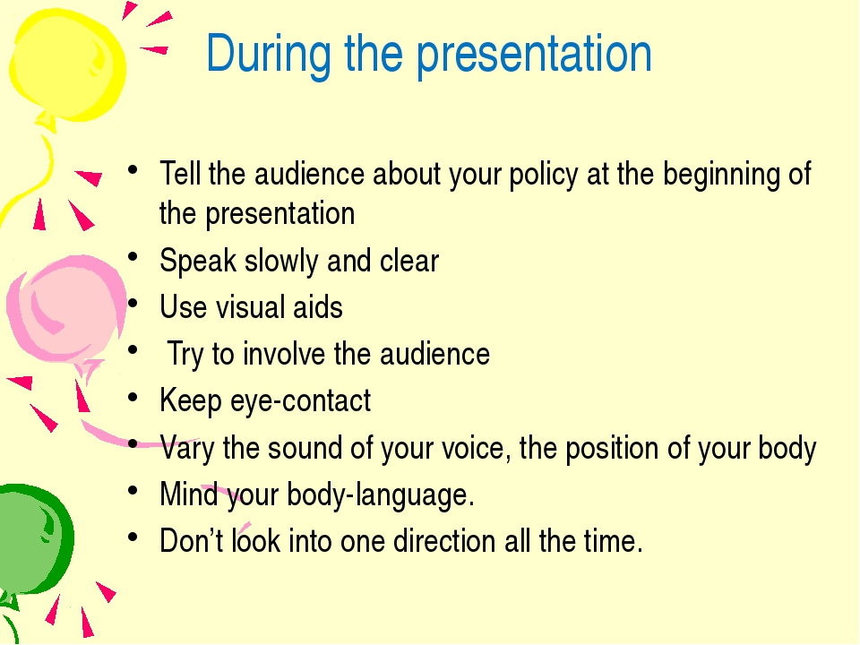 During the presentation Tell the audience about your policy at the beginning...
