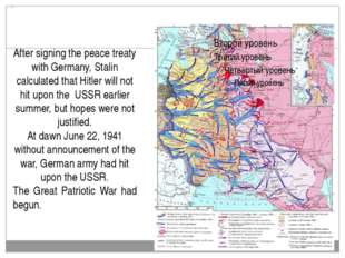 . After signing the peace treaty with Germany, Stalin calculated that Hitler