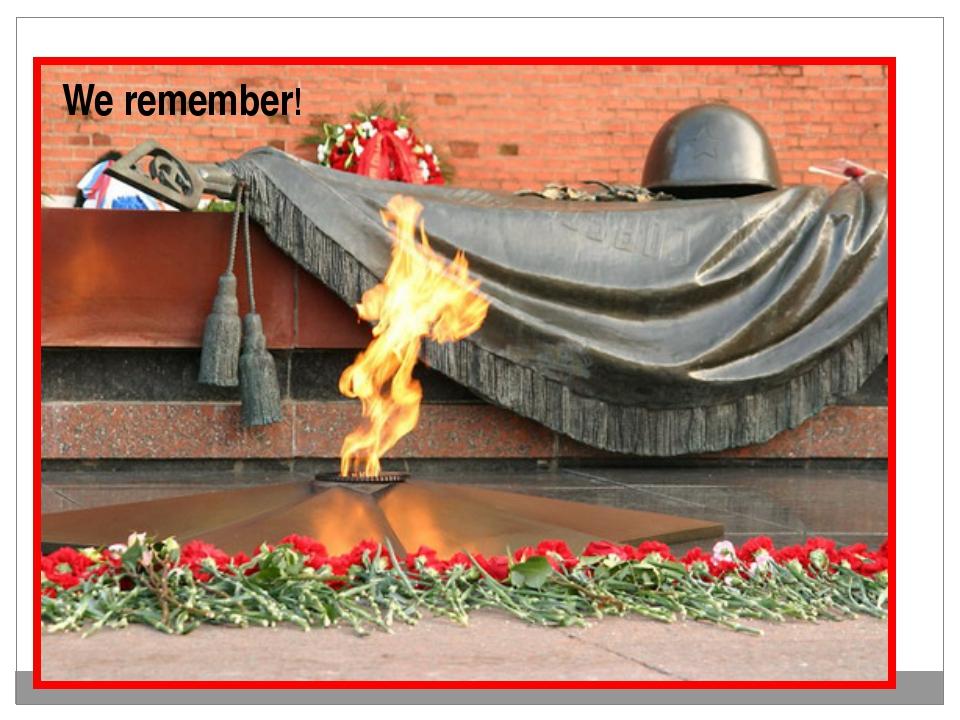 We remember!