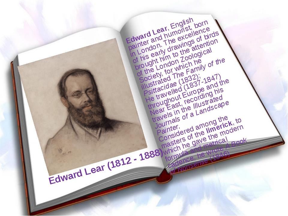 Edward Lear (1812 - 1888) Edward Lear, English painter and humorist, born in...