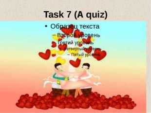 Task 7 (A quiz)