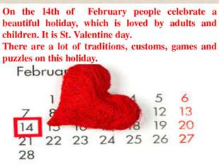 On the 14th of February people celebrate a beautiful holiday, which is loved