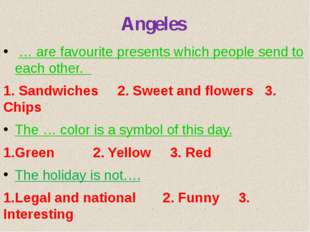Angeles … are favourite presents which people send to each other. 1. Sandwich