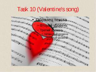 Task 10 (Valentine's song)